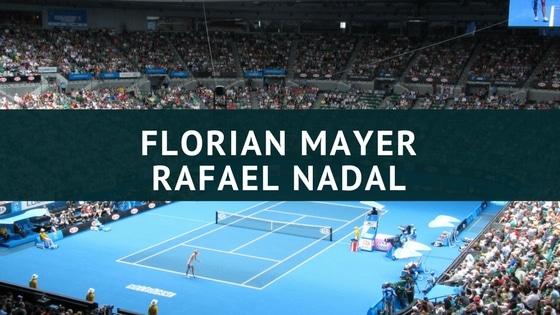 Florian Mayer – Rafael Nadal Australian Open 2017