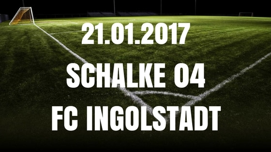 Schalke 04 – FC Ingolstadt Tipp und Vorschau 21.01.2017