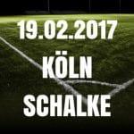 1. FC Köln - Schalke 04 Tipp und Vorschau 19.02.2017