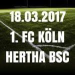1. FC Köln - Hertha BSC Tipp und Vorschau 18.03.2017