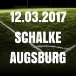 Schalke 04 - FC Augsburg Tipp und Vorschau 12.03.2017