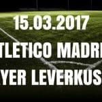 Atletico Madrid - Bayer 04 Leverkusen Tipp und Vorschau 15.03.2017