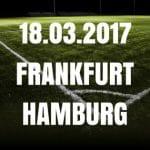 Eintracht Frankfurt – Hamburger SV Tipp und Vorschau 18.03.2017