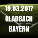Borussia Mönchengladbach – Bayern München Tipp und Vorschau 19.03.2017