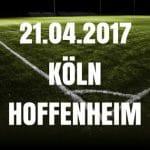 1. FC Köln - 1899 Hoffenheim Tipp und Vorschau 21.04.2017