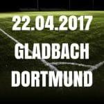 Borussia Mönchengladbach – Borussia Dortmund Tipp und Vorschau 22.04.2017