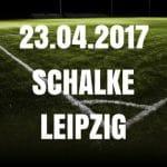 Schalke 04 – RB Leipzig Tipp und Vorschau 23.04.2017