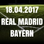 Real Madrid - FC Bayern München Tipp und Vorschau 18.04.2017