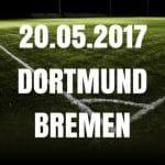 Borussia Dortmund – Werder Bremen Tipp und Vorschau 20.05.2017