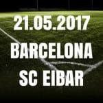FC Barcelona – SD Eibar Tipp und Vorschau 21.05.2017