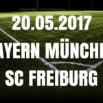 Bayern München – SC Freiburg Tipp und Vorschau 20.05.2017