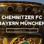Chemnitzer FC – Bayern München Tipp 12.08.2017