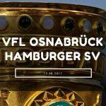 VFL Osnabrück – Hamburger SV Tipp 13.08.2017
