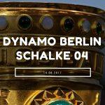Dynamo Berlin – Schalke 04 Tipp 14.08.2017
