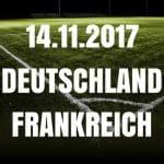 Deutschland - Frankreich Tipp 14.11.2017