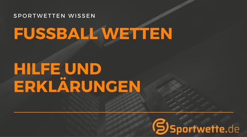 Fussball Wetten Erklarungen Hilfe Und Anleitungen