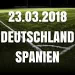Deutschland – Spanien Freundschaftsspiel Tipp 23.03.2018