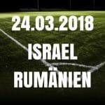 Israel - Rumänien Freundschaftsspiel Tipp 24.03.2018