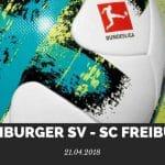 Hamburger SV –SC Freiburg Tipp 21.04.2018