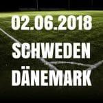 Schweden – Dänemark Tipp 02.06.2018