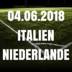 Italien – Niederlande Tipp 04.06.2018