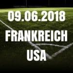 Frankreich – USA Tipp 09.06.2018