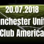 Manchester United – Club America Tipp 20.07.2018