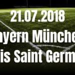 Bayern München – Paris Saint Germain Tipp 21.07.2018