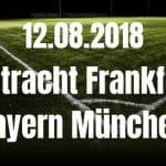Eintracht Frankfurt - Bayern München Supercup Tipp 12.08.2018
