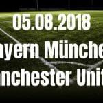 Bayern München – Manchester United Tipp 05.08.2018