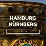 Hamburger SV – 1. FC Nürnberg DFB Pokal Tipp 05.02.2019