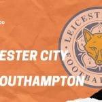 Leicester City - FC Southampton 11.01.2020 Premier League