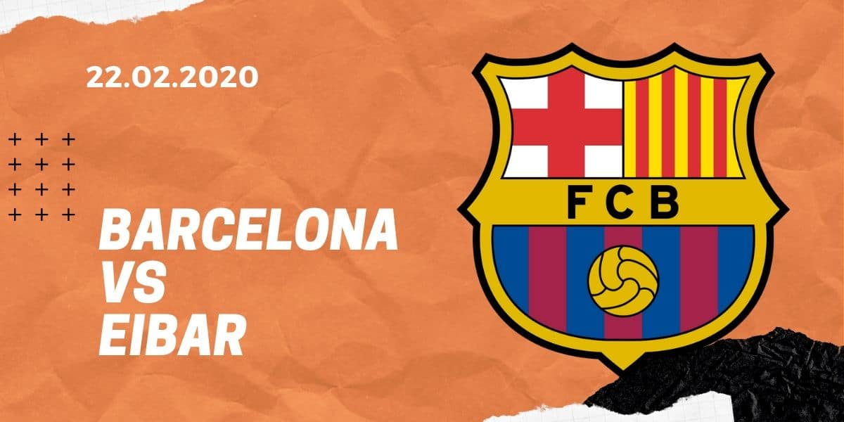 FC Barcelona - SD Eibar Tipp 22.02.2020 La Liga