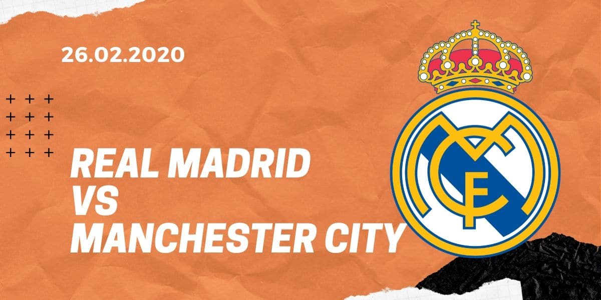 Real Madrid - Manchester City Tipp 26.02.2020 Champions League