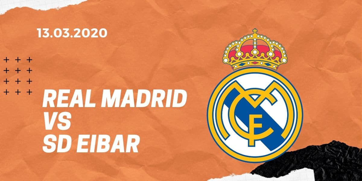 Real Madrid - SD Eibar Tipp 13.03.2020 La Liga