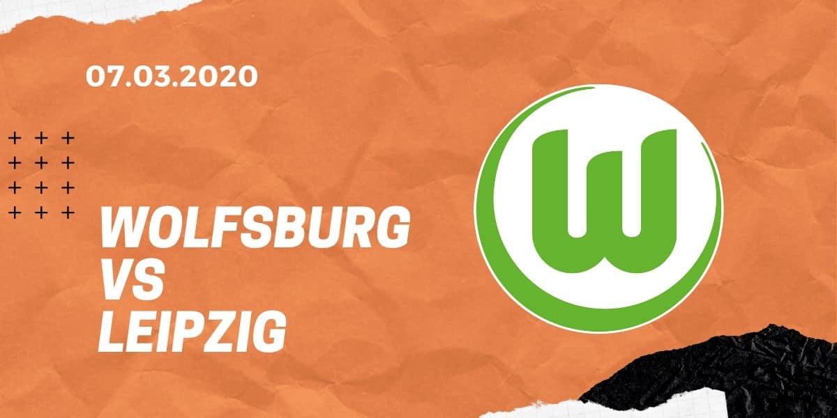 VfL Wolfsburg – RB Leipzig Tipp 07.03.20 Bundesliga