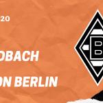 Borussia Mönchengladbach – 1. FC Union Berlin