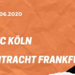 1.FC Köln – Eintracht Frankfurt Tipp 21.06.2020