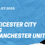 Leicester City - Manchester United Tipp 26.07.2020
