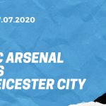 FC Arsenal - Leicester City Tipp 07.07.2020