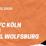 1.FC Köln – VfL Wolfsburg Tipp 05.12.2020