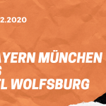 FC Bayern München – VfL Wolfsburg Tipp 16.12.2020