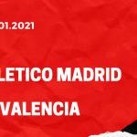 Atletico Madrid - FC Valencia Tipp 24.01.2021