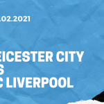 Leicester City - FC Liverpool Tipp 13.02.2021