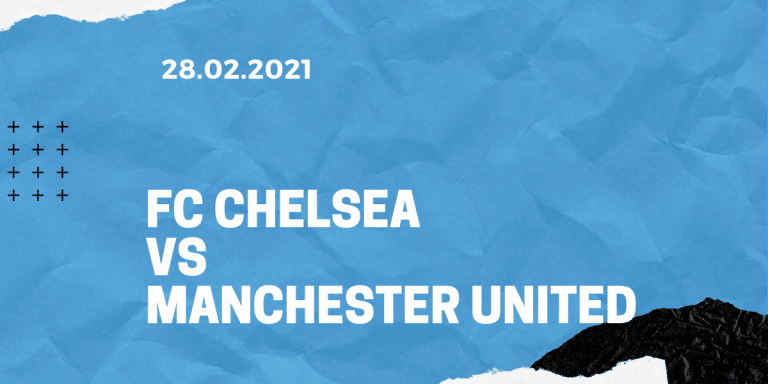 FC Chelsea - Manchester United Tipp 28.02.2021