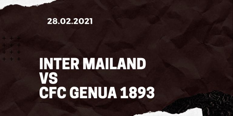 Inter Mailand - CFC Genua 1893 Tipp 28.02.2021