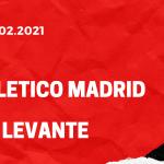Atletico Madrid - UD Levante Tipp 20.02.2021