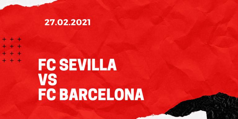 FC Sevilla - FC Barcelona Tipp 27.02.2021