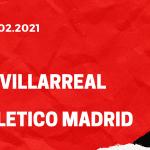 FC Villarreal - Atletico Madrid Tipp 28.02.2021