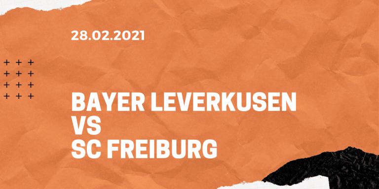 Bayer 04 Leverkusen – SC Freiburg Tipp 28.02.2021